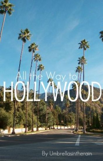 All the Way to Hollywood