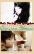 Shes Dating the Gangster: One more Chance (FanFict) by JAYuria