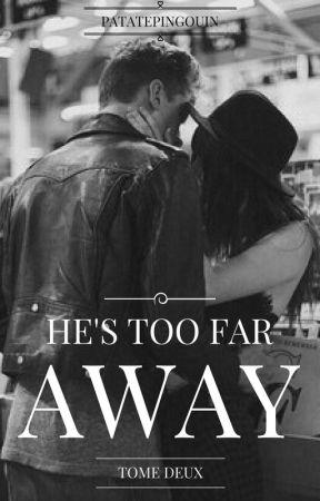 He's Too Far Away by PatatePingouin