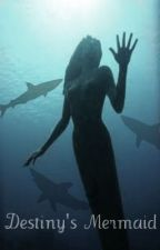 Destiny's Mermaid by Sammiep