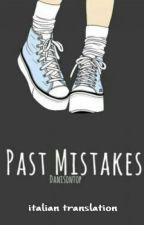 past mistakes >> larry || italian translation by Marlumistheway
