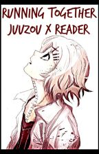 Tokyo Ghoul x reader ( RunningTogether ) by Justyoursenpai