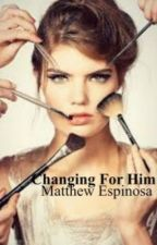 Changing For Him - Matthew Espinosa (Italian Translation) by Bibi_99