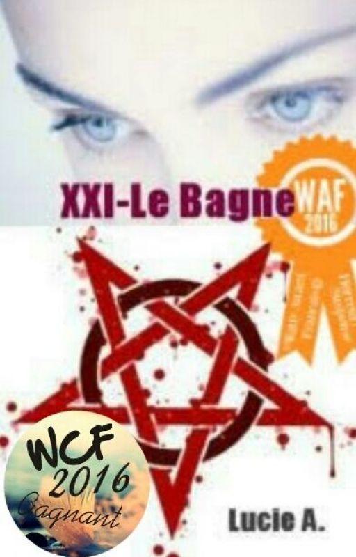 XXI -Le Bagne |En réécriture| by luce-story