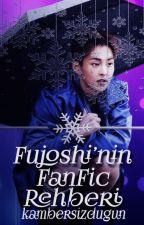 Fujoshi'nin FanFic Rehberi by kambersizdugun