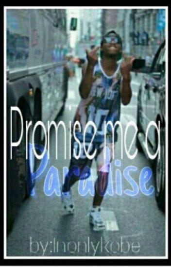 Promise Me A Paradise