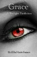 Grace: a Twilight fan fiction by EllaMarieJames