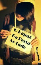 ♥O rapaz da porta ao lado♥ by SuzyRatinha123
