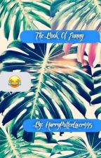 Book of Funny by HarryPotterlover445