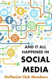 And It All Happened in Social Media by OnTheList