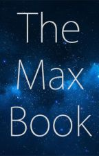 The Max Book by Maxie800