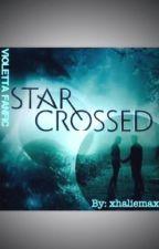Star-Crossed {Violetta Fanfic} Slow Updates by Randomlover4life