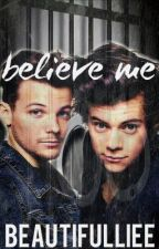 Believe Me (Larry AU) by BeautifulLiee