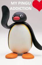 My Pingu Addiction by pingu-fanfics