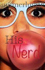 His Nerd by summerluvr99