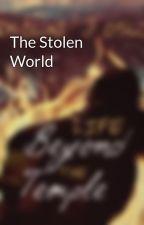 The Stolen World by inadistantworld