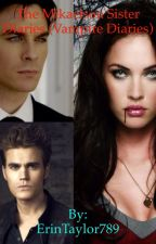 The Mikaelson Sister Diaries (Vampire Diaries) by ErinTaylor789
