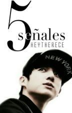 5 Señales (One Shot Jeon Jungkook) by heytherece