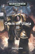 Crisis on Ulixia III (Discontinued) by TheClaytonEdo