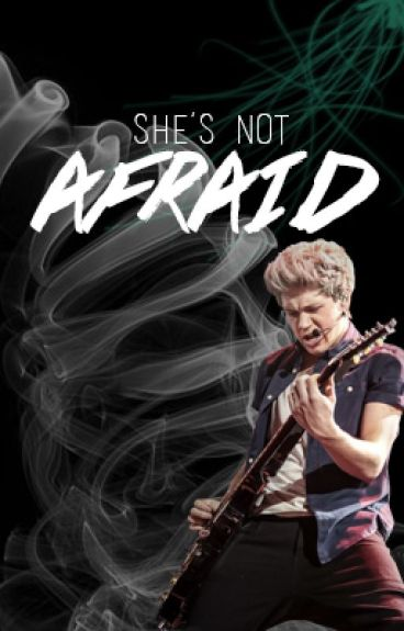 She's Not Afraid. (Niall Horan) by AllTimeNutella