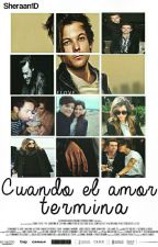 Cuando El Amor Termina. (l.s) (TERMINADO) *EDITADA* by Sheeran1D_