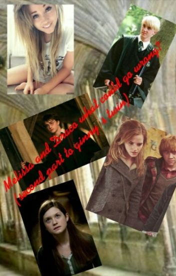 Melissa and Draco what could go wrong? (second part of Ginny's twin)