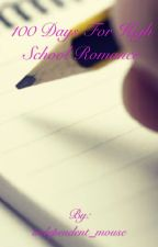 100 days for high school romance by ideal_kiki
