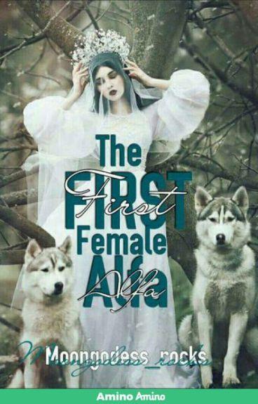First Female Alpha