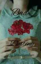 Bad Destiny by larasatiramdhani