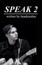 Speak 2 • l.h. by headcarslee