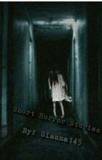 Horror Short Stories by Gianna14513