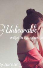 Unbearable. by axmani_
