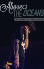 Above the Oceans [Zayn Malik PT] by Mariaclaradm