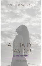 La hija del Pastor by JavieraAnttonia99