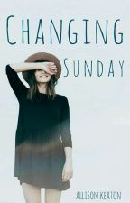 Changing Sunday by Allison_Keaton