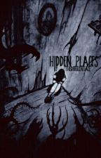 hidden places by thedifferentAce