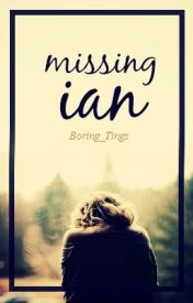 Missing Ian  by Boring_Tings