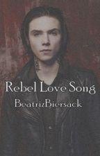 Rebel Love Song by BeatrizBiersack