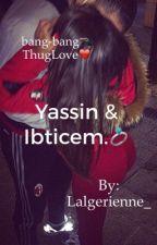 Bang-Bang,Thug Love~Yassin & Ibticem by Lalgerienne_