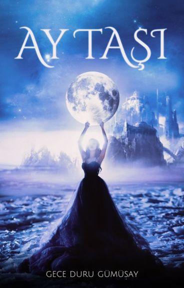 Yıldız Tozu Efsanesi: Aytaşı (The Stardust Saga: Moonstone) #Wattys2016