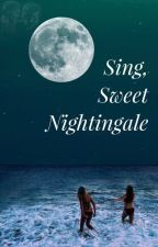 Sing, Sweet Nightingale by mtsofficial