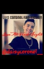 love at first sight (Luis Coronel fan-fiction) by yourstrulycoronel_
