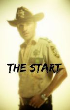 The Start ( Rick Grimes love story from The Walking Dead/ TWD) by iammikkii