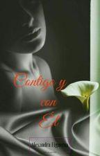 Contigo y con él by Alexandra__Figueroa