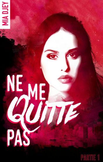 Ne me quitte pas (Disponible en pré-vente chez Hachette, Black Moon Romance)