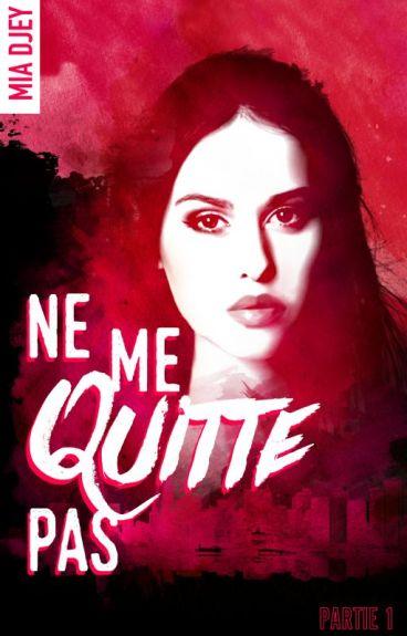 Ne me quitte pas (Sous contrat d'édition chez Hachette, Black Moon Romance)