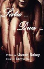 Satu... Dua... by QueenNakey