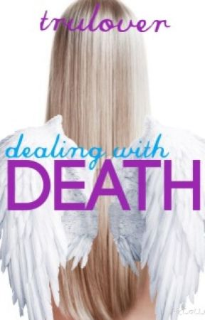 Dealing With Death by trulover