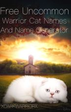 Free Warrior Cat Names and Generator by Xdarkwarriorx