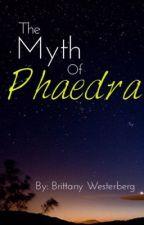 The Myth of Phaedra by PotterLover2462